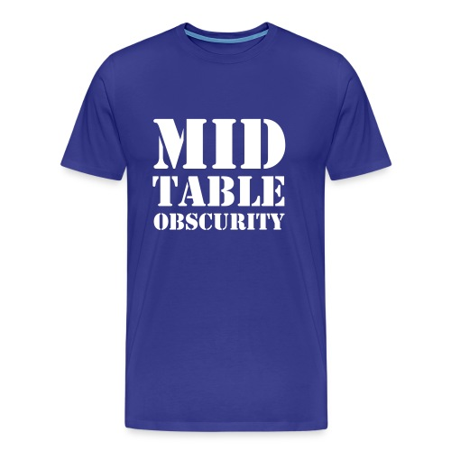 Mid Table Obscurity - Men's Premium T-Shirt