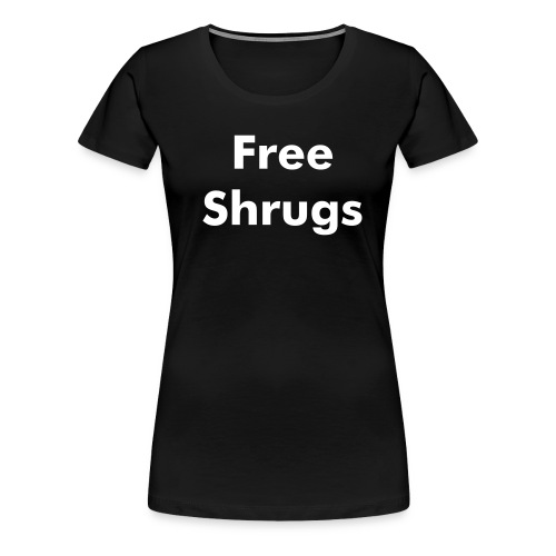 shrugs - Frauen Premium T-Shirt