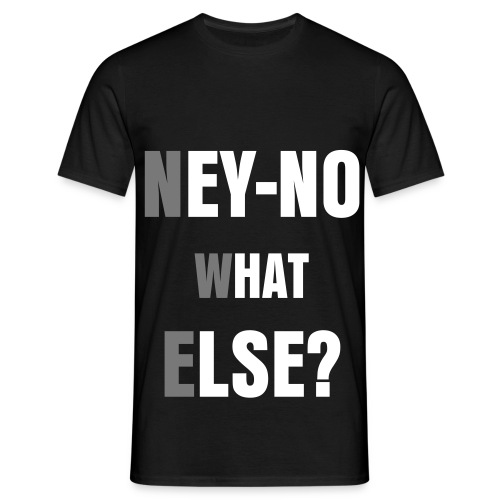 T-SHIRT WHAT ELSE - Männer T-Shirt