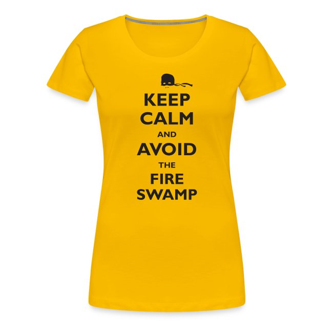 Keep Calm and Avoid the Fire Swamp (inspired by The Princess Bride)