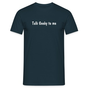 Talk Geeky To Me - Men's T-Shirt