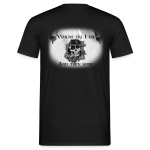 Till I die.. And then some - Men's T-Shirt