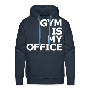Gym is my Office - Männer Premium Hoodie