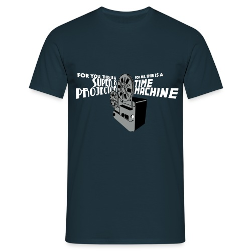 For You, This Is A Super 8 Projector. For Me, This Is A Time Machine - Männer T-Shirt