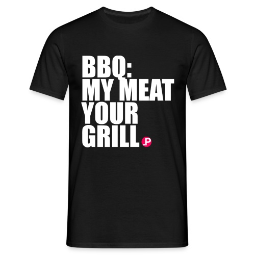 MY MEAT YOUR GRILL - Männer T-Shirt