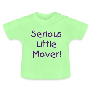 Serious Little Mover! - Baby T-Shirt