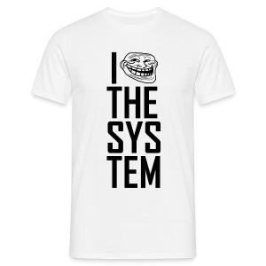 I troll the system - black on white - Männer T-Shirt