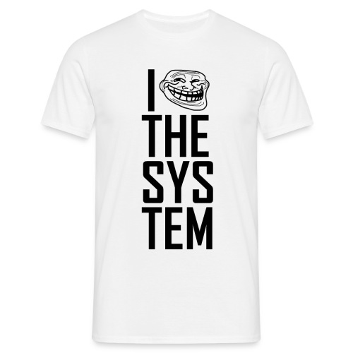 I troll the system - black on white - Männer T-Shirt