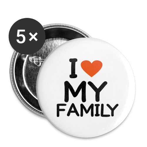 I love my family button - Buttons large 2.2''/56 mm(5-pack)