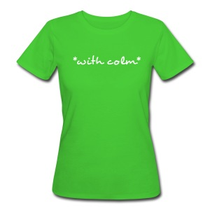 *with colm* - Women's Organic T-shirt