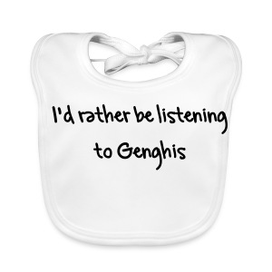 I'd rather be listening to Genghis - Baby Organic Bib