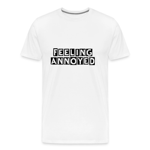 FEELING ANNOYED - Men's Premium T-Shirt