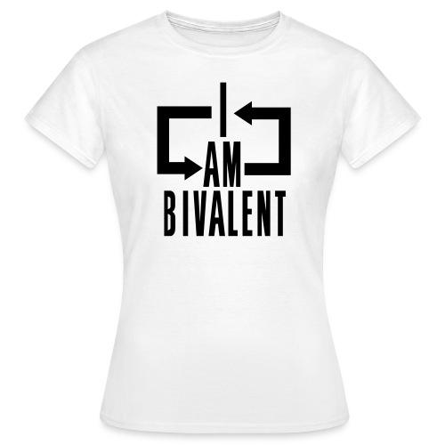 Ambivalent - Frauen T-Shirt