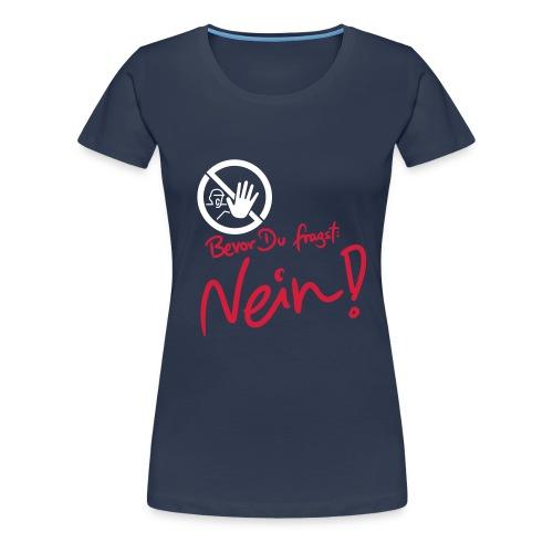 NEIN! Für Frauen - Frauen Premium T-Shirt