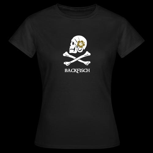 ~ Backfisch ~ - Frauen T-Shirt