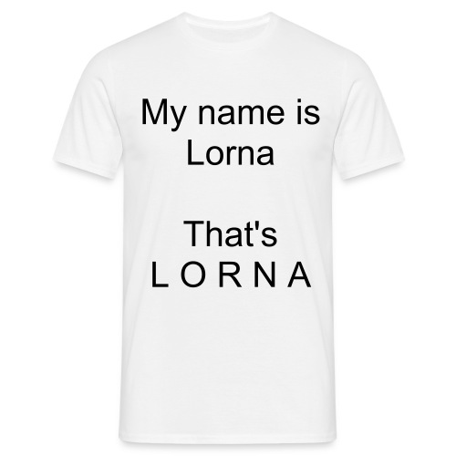My name is Lorna - Men's T-Shirt
