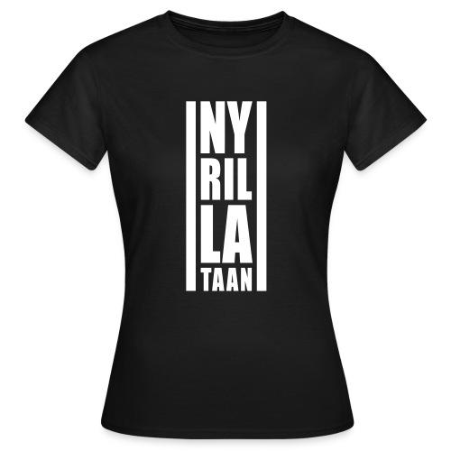 Ny rillataan naisten t-paita - Naisten t-paita