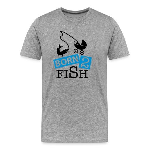 Born 2 Fish - Men's Premium T-Shirt