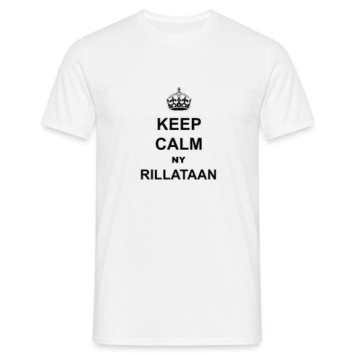 Keep Calm Ny Rillataan - Miesten t-paita