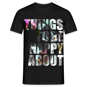 Things to be Happy About - Mannen T-shirt