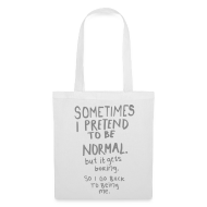 Bolsas y mochilas ~ Bolsa de tela ~ Sometimes I pretend to be Normal (negro)