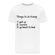 Camisetas ~ Camiseta premium hombre ~ Things to do today
