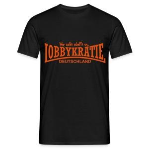 Lobbykratie Deutschland - Wer zahlt schafft an... - Männer T-Shirt