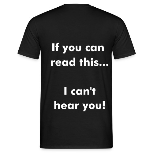 If you can read this  - back - Men's T-Shirt