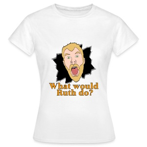 Women's What would Ruth do? Shirt - Women's T-Shirt