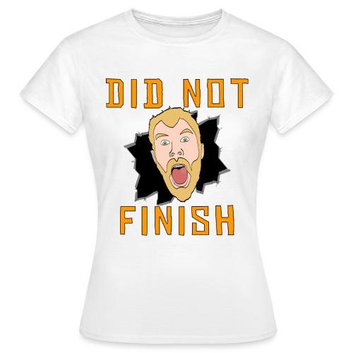 Women's Did Not Finish Shirt - Women's T-Shirt
