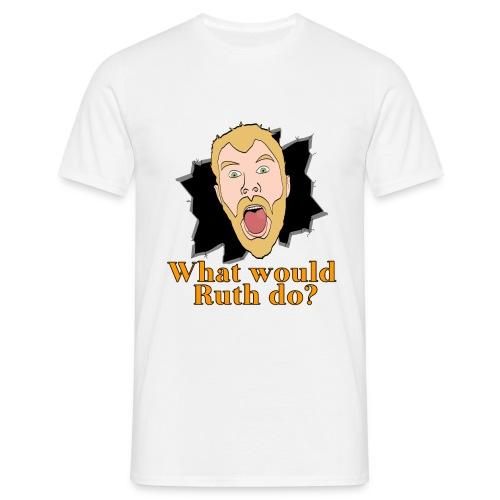 What would Ruth do? Shirt - Men's T-Shirt