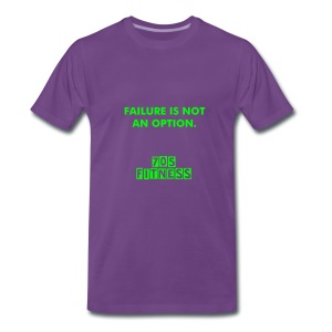 705 Failure is not an aption Tee. - Men's Premium T-Shirt