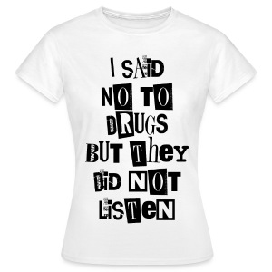 Girl Shirt I said no to Drugs #1 - Frauen T-Shirt