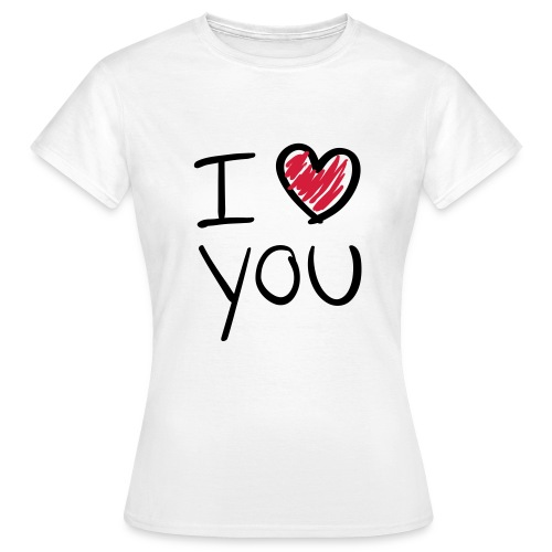 I Love you  - Frauen T-Shirt