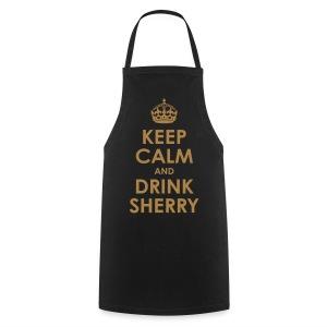 Keep Calm and Drink Sherry - Kochschürze