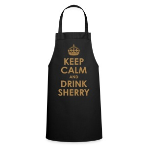Keep Calm and Drink Sherry - Cooking Apron