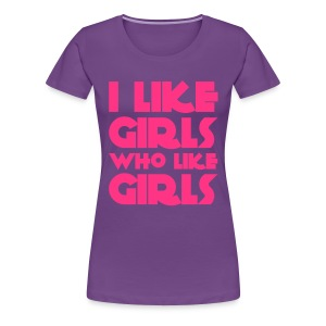 I like girls who like girls - Maglietta Premium da donna