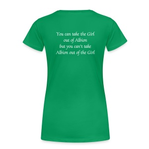 You can take the girl out of Albion - Women's Premium T-Shirt