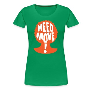 Heed Move! (inspired by So I Married an Axe Murderer) - Women's Premium T-Shirt