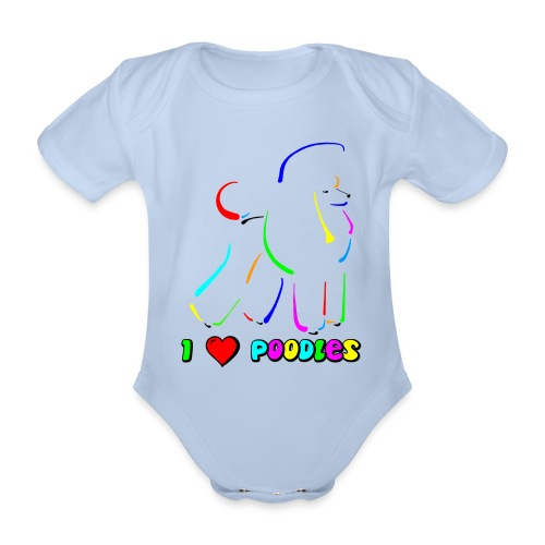 I love poodles - Organic Short-sleeved Baby Bodysuit