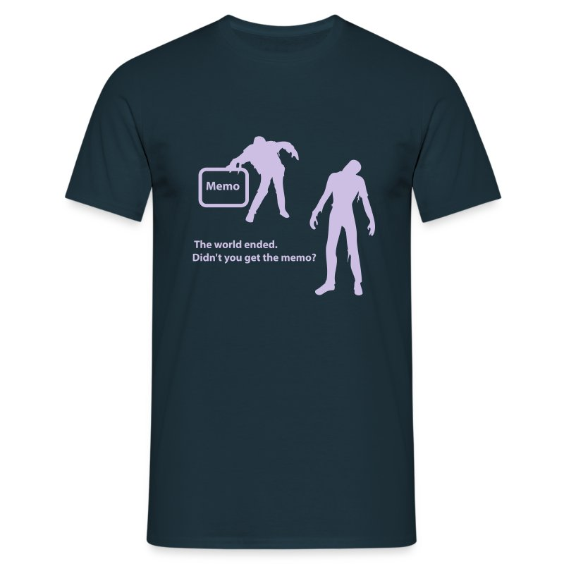 The world ended, didn't you get the memo? - Mannen T-shirt