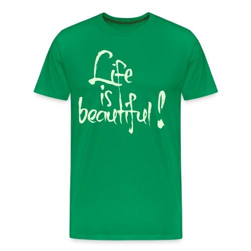 Life Is Beautiful! - Premium T-skjorte for menn