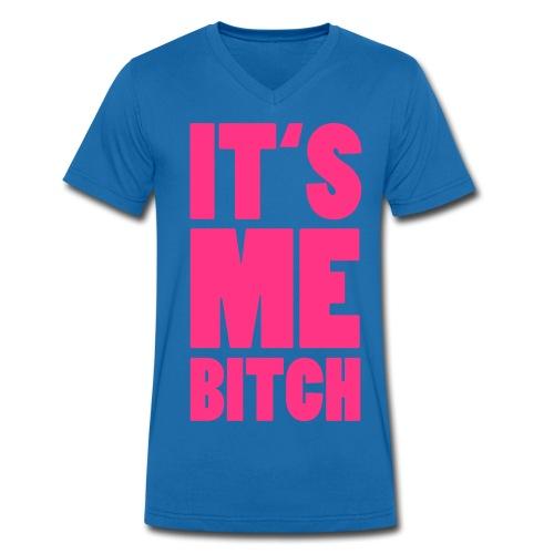 It's me bitch - Männer Bio-T-Shirt mit V-Ausschnitt von Stanley & Stella