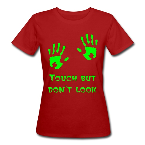 Touch but don't look - T-shirt bio Femme
