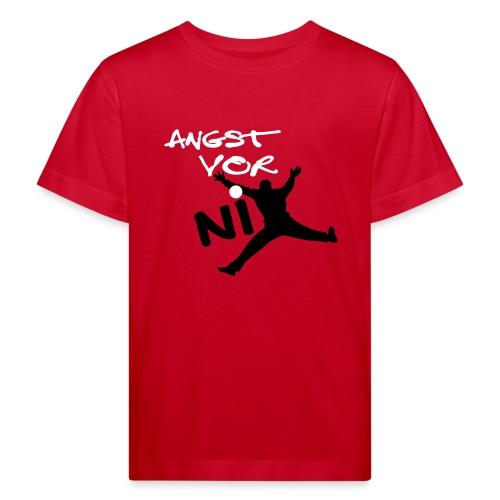 Angst vor Nix Kind - Kinder Bio-T-Shirt