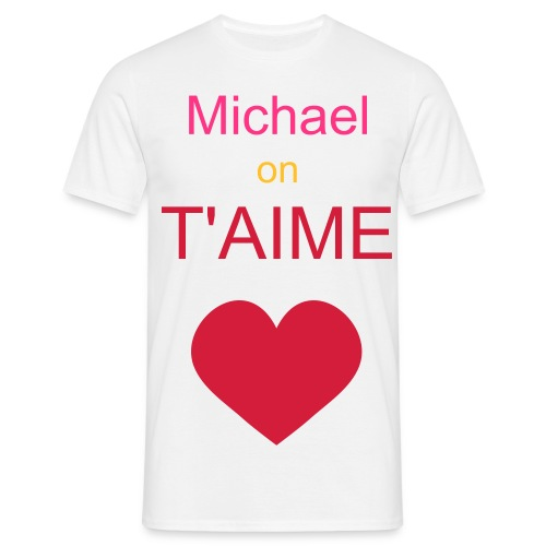 Michael on t'aime - T-shirt Homme