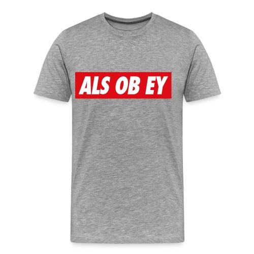 ALS OB EY - MEN  - Männer Premium T-Shirt