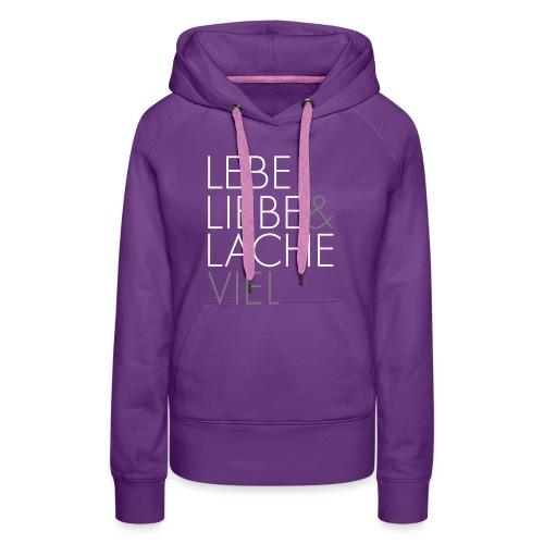 Lebe Liebe & lache viel - Frauen Premium Hoodie