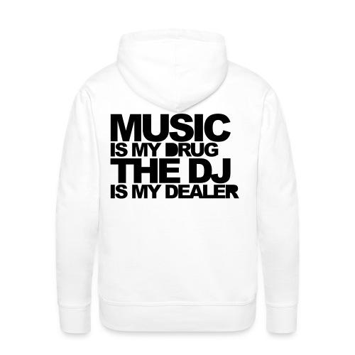 Music is my drugs - Men's Premium Hoodie
