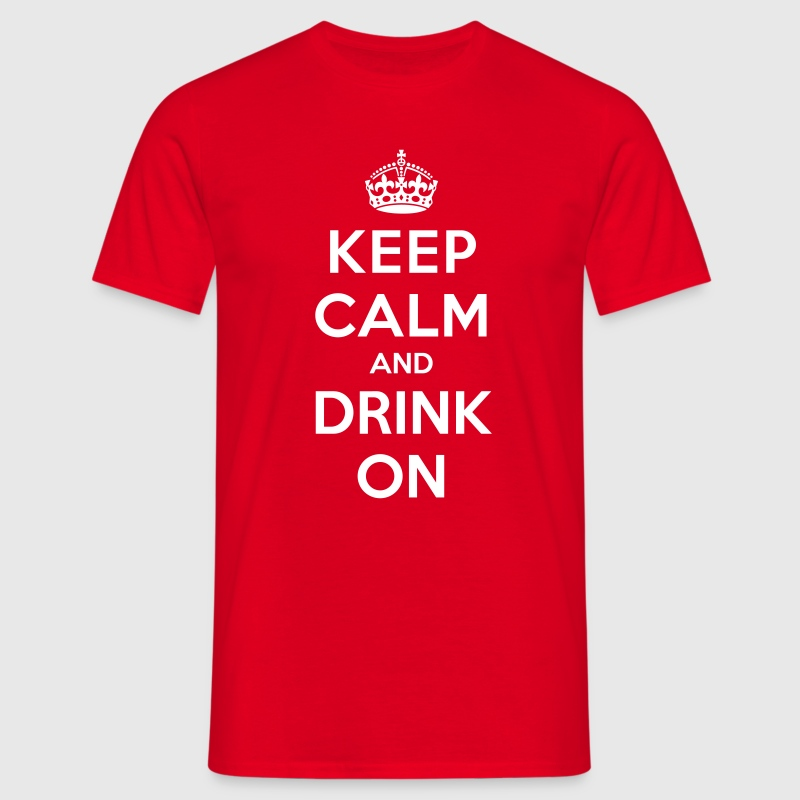 Keep calm and drink on Camisetas - Camiseta hombre